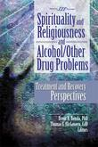 Spirituality and Religiousness and Alcohol/Other Drug Problems: Treatment and Recovery Perspectives