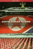 North Korean Reform: Politics, Economics and Security