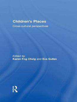 Children's Places: Cross-Cultural Perspectives