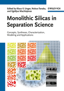 Monolithic Silicas in Separation Science: Concepts, Syntheses, Characterization, Modeling and Applications