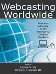 Webcasting Worldwide: Business Models of an Emerging Global Medium