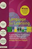Language for Learning: A Practical Guide for Supporting Pupils with Language and Communication Difficulties across the Curriculum
