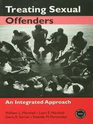 Treating Sexual Offenders: An Integrated Approach: An Integrated Approach