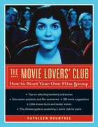 The Movie Lovers Club: How to Start Your Own Film Group