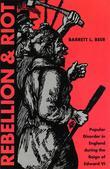 Rebellion and Riot: Popular Disorder in England during the Reign of Edward VI