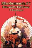Allan Quatermain #7: Allan and the Holy Flower