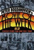 Peter Bogdanovich's Movie of the Week: 52 Classic Films for One Full Year