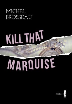 Kill that marquise