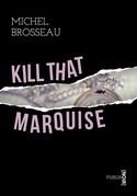 Kill that marquise