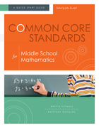 Common Core Standards for Middle School Mathematics: A Quick-Start Guide