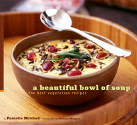 A Beautiful Bowl of Soup: The Best Vegetarian Recipes