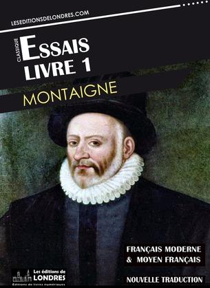 Essais Livre 1 (Français moderne et moyen Français comparés)