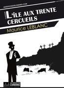 Maurice Leblanc - L'île aux trente cercueils