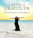 Gifts of Gratitude: The Joyful Adventures of a Life Well Lived