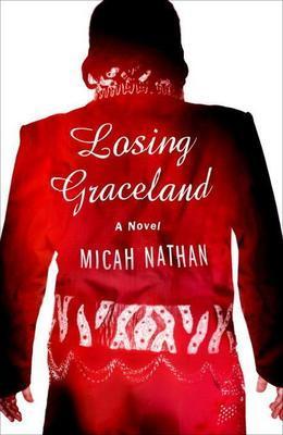 Losing Graceland: A Novel