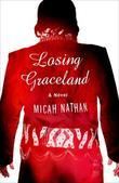 Losing Graceland: A Novel