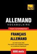 Vocabulaire Français-Allemand pour l'autoformation - 9000 mots
