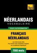 Vocabulaire Français-Néerlandais pour l'autoformation - 7000 mots