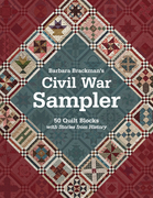 Barbara Brackman's Civil War Sampler: 50 Quilt Blocks with Stories from History