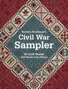 Barbara Brackman's Civil War Sampler: 50 Quilt Blocks with Stories from History
