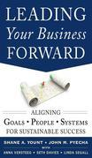 Leading Your Business Forward: Aligning Goals, People, and Systems for Sustainable Success