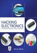 Hacking Electronics: An Illustrated DIY Guide for Makers and Hobbyists : An Illustrated DIY Guide for Makers and Hobbyists