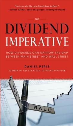 The Dividend Imperative: How Dividends Can Narrow the Gap between Main Street and Wall Street