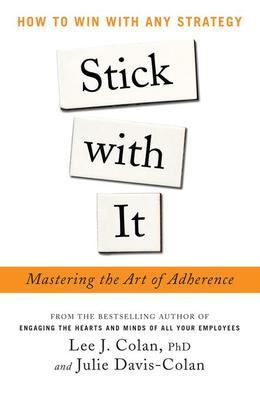 Stick with It: Mastering the Art of Adherence : How to Win with Any Strategy