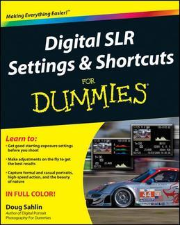 Digital SLR Settings and Shortcuts For Dummies