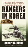 Rangers in Korea: The War the World Didn't Want to Remember, Fought by the Men the World WillNever Forget