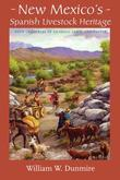 New Mexico's Spanish Livestock Heritage: Four Centuries of Animals, Land, and People