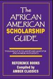 The African American Scholarship Guide