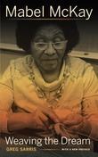 Mabel McKay: Weaving the Dream