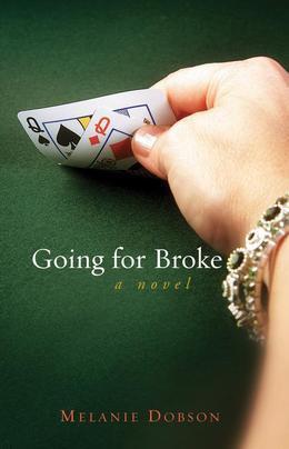 Going For Broke: A Novel