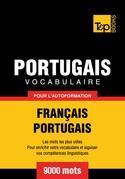 Vocabulaire Français-Portugais pour l'autoformation - 9000 mots