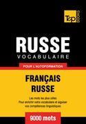 Vocabulaire Français-Russe pour l'autoformation - 9000 mots