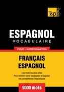 Vocabulaire Français-Espagnol pour l'autoformation - 9000 mots
