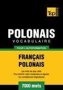 Vocabulaire Français-Polonais pour l'autoformation - 7000 mots