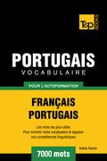 Vocabulaire Français-Portugais pour l'autoformation - 7000 mots