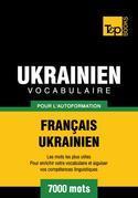 Vocabulaire Français-Ukrainien pour l'autoformation - 7000 mots