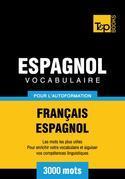 Vocabulaire Français-Espagnol pour l'autoformation - 3000 mots