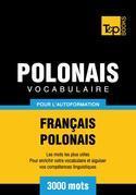 Vocabulaire Français-Polonais pour l'autoformation - 3000 mots