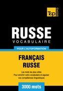 Vocabulaire Français-Russe pour l'autoformation - 3000 mots