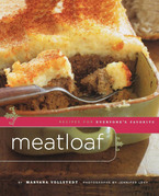 Meatloaf: Recipes for Everyone's Favorite