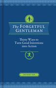 The Forgetful Gentleman: A Daily Devotional Guide for the Modern Man