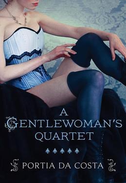 Portia Da Costa - A Gentlewoman's Quartet: A Gentlewoman's Predicament\A Gentlewoman's Ravishment\A Gentlewoman's Pleasure\A Gentlewoman's Dalliance