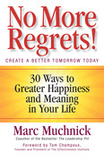 No More Regrets!: 30 Ways to Greater Happiness and Meaning in Your Life