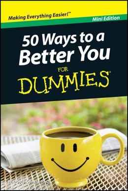 50 Ways to a Better You For Dummies