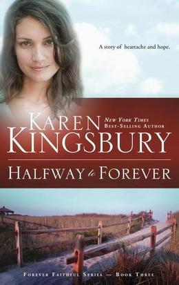 Halfway to Forever: Book 3 in the Forever Faithful trilogy