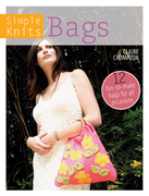 Simple Knits - Bags: 12 Fun-to-Make Bags for All Occasions